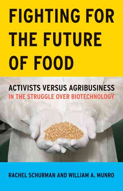 Fighting for the Future of Food By Schurman, Rachel/ Munro, William A.